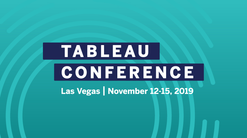 Tableau Conference 2019 | Las Vegas | November 12-15 | #data19